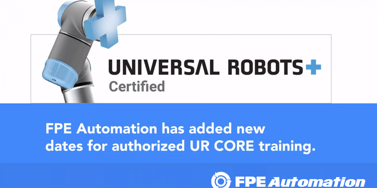 New dates added for authorized UR CORE training at FPE Automation.