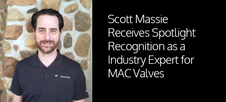 Scott Massie Receives Spotlight Recognition as a Product Specialist for MAC Valves