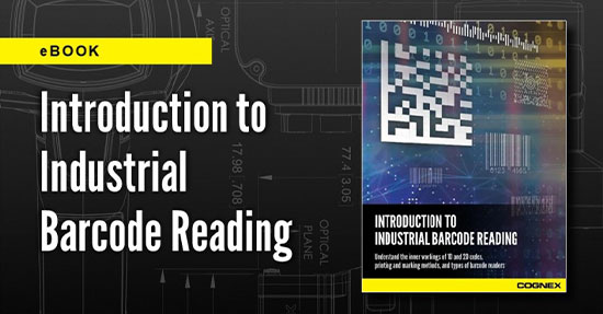Introduction to Industrial Barcode Reading: eBook from Cognex